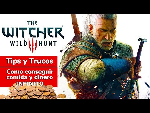 "The Witcher III: Wild Hunt | Tips y Trucos | ""Como conseguir Comida y Dinero INFINITO"""
