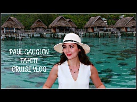 PAUL GAUGUIN TAHITI & THE SOCIETY ISLANDS CRUISE VLOG
