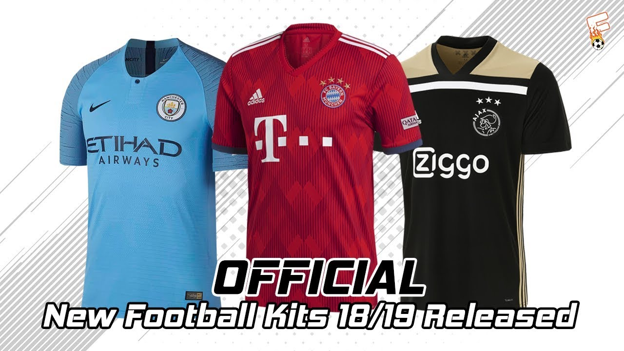9f249f286 OFFICIAL) New Football Kits 2018 - 2019 Released ⚽ Part 1 ⚽ Manc ...