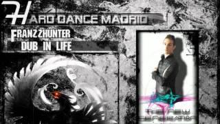 HardDanceMadrid // Dub in life - Dj Franzzhunter // 02