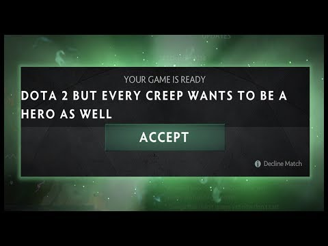 Dota 2 But Every Creep Wants to be a Hero as well but the Game doesn't crash
