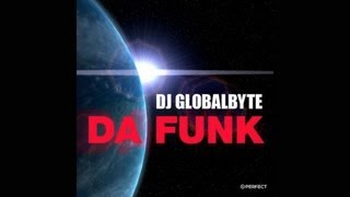 Dj Global Byte - Da Funk