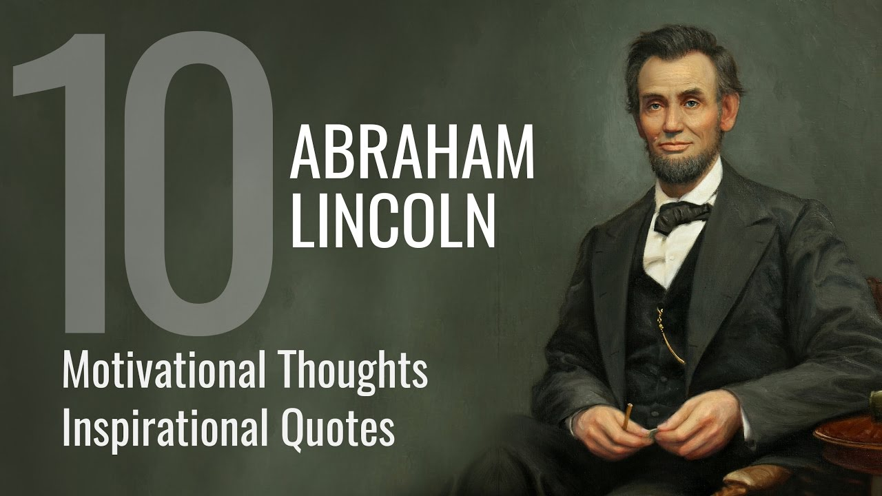 America President Lincoln Abraham Motivational Thoughts And Inspirational Quotes