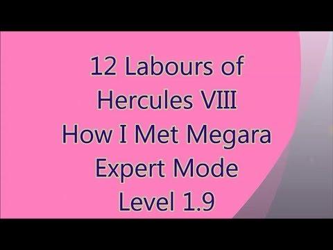 12 Labours Of Hercules 8 - How I Met Megara Level 1.9 (Expert Dev!)  