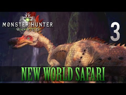 [3] New World Safari (Let's Play Monster Hunter: World [PS4 Pro] w/ GaLm)