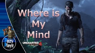 Uncharted 4: A Thief s End || Maxence Cyrin ||| Where is My Mind || Official Music OST