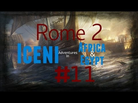 Rome 2 - ICENI ADVENTURES IN AFRICA! - Part 11: Forward, to Libya!!!