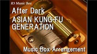 After Dark/ASIAN KUNG-FU GENERATION [Music Box] (Anime