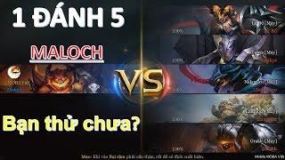 Liên Quân Mobile: Maloch - Ma vương quản ngục và trận đấu 1vs5 máy. Bạn thử chưa ???