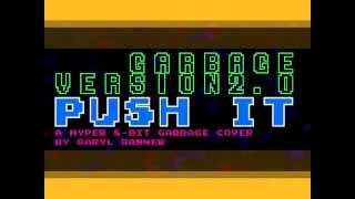 "Garbage ""PUSH IT"" Nintendo Hyper 8-Bit by Daryl Banner"