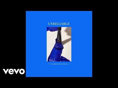 Scarlet Pleasure - Unreliable (Audio)