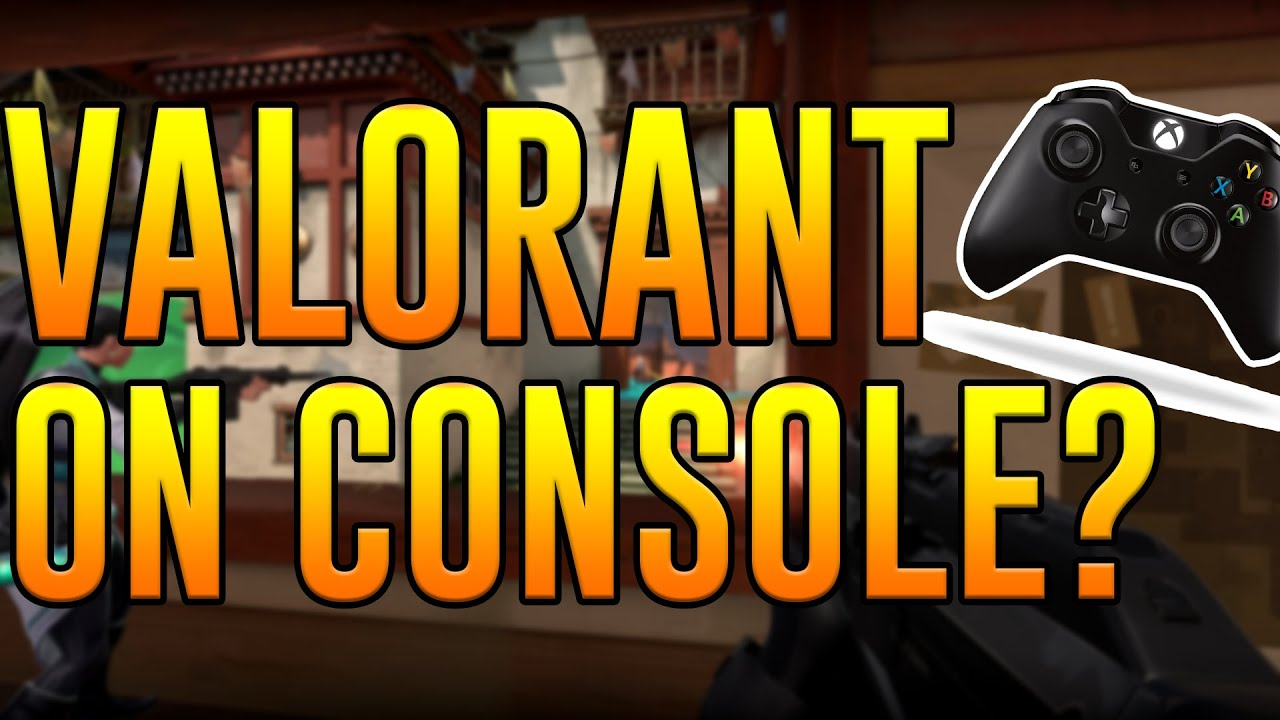 Valorant On Consoles Ps4 And Xbox One Aim Assist Youtube
