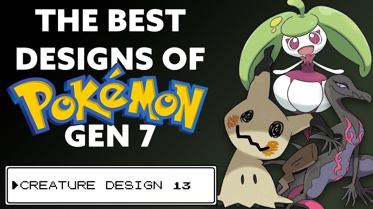 The Best Pokémon Designs Of Gen 7 Pokémon Creature Design Review 13 Youtube