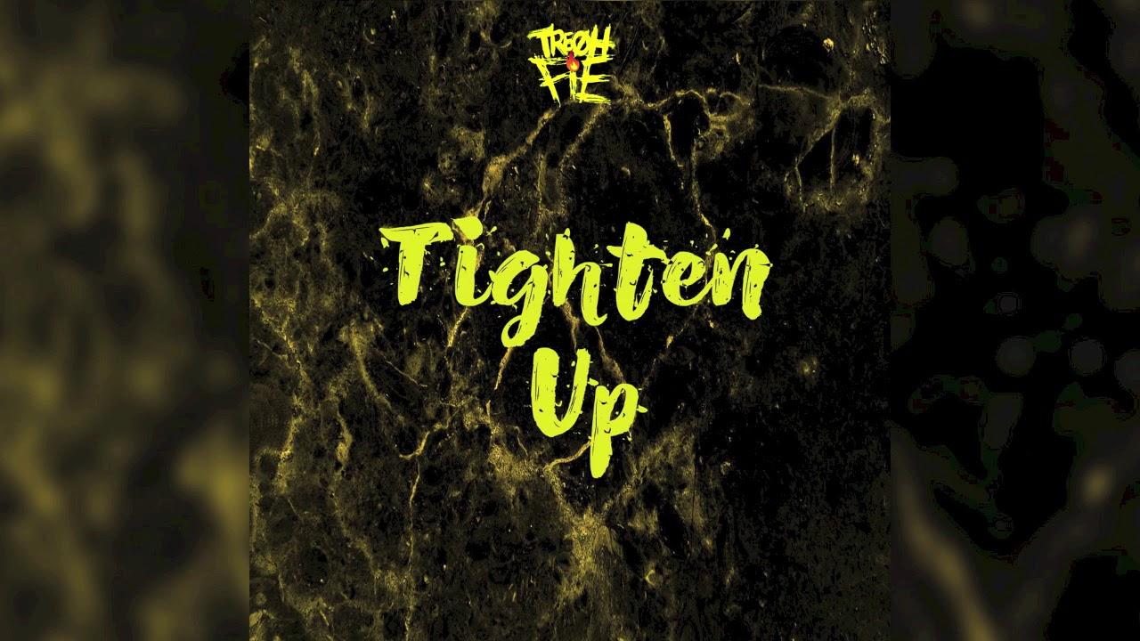 Tre Oh Fie - Tighten Up