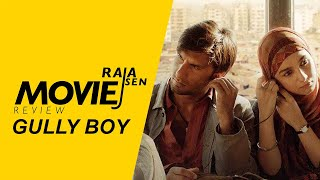 Raja Sen's movie review of Gully Boy