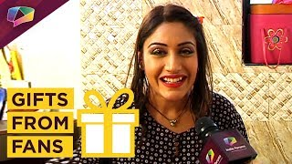 Surbhi Chandna Receives Gifts From Her Fans   Gift Segment   India Forums