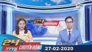 24h Chuyển động 27-02-2020 | Tin tức hôm nay | TayNinhTV
