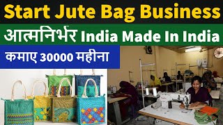 How To Start Jute Bag Business…
