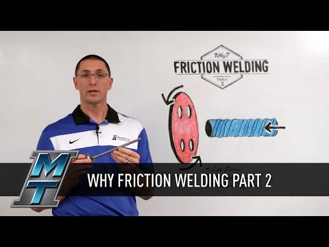 MTI Friction Welding: Part 2