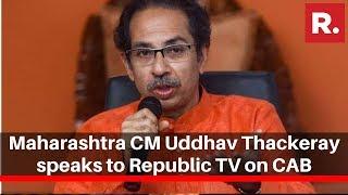 Maharashtra CM Uddhav Thackeray Speaks To Republic TV On CAB, Says 'Will Get Information First'