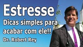 Dr. Rey -  Estresse é o maior inimigo do corpo! Dicas simples para combater o estresse!!