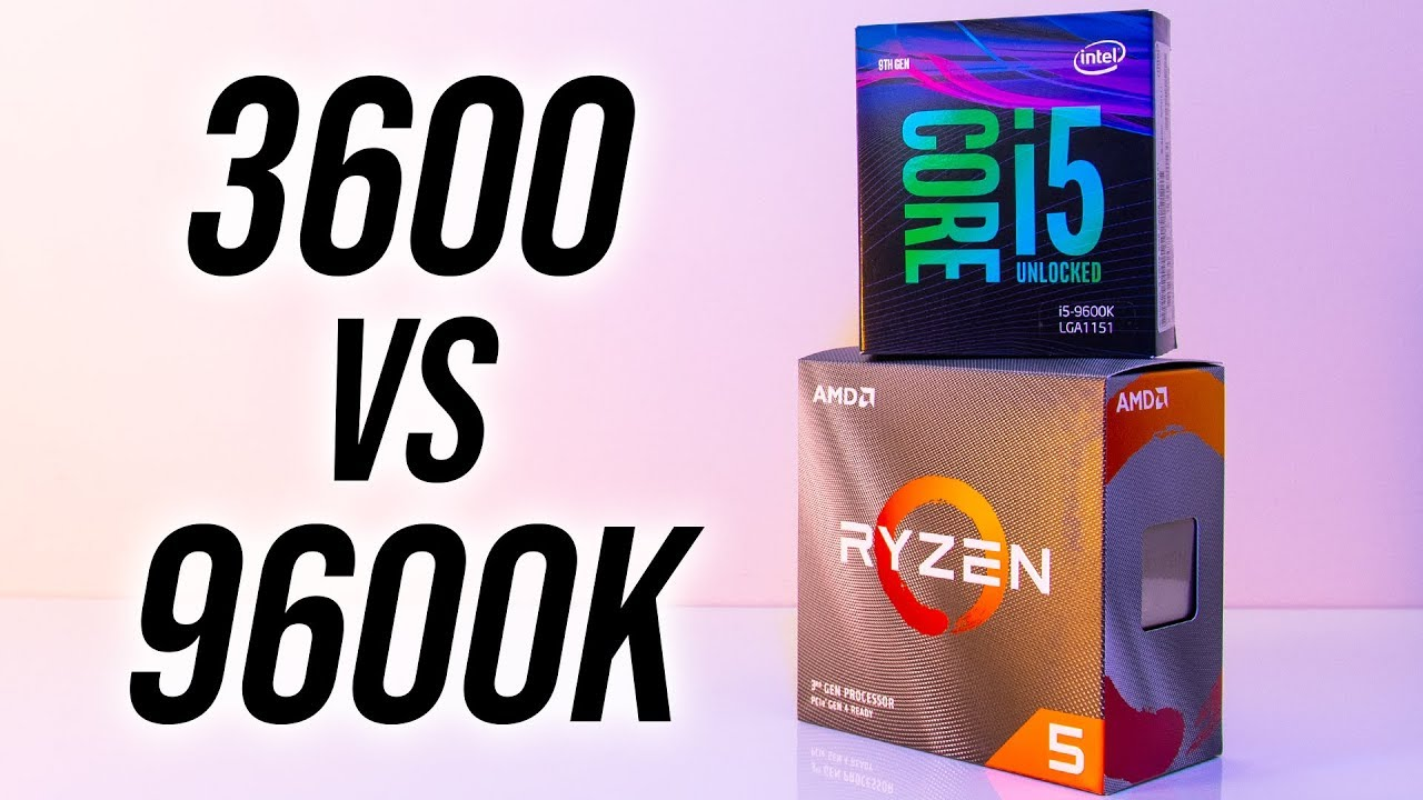 AMD Ryzen 5 3600 vs Intel i5-9600K - CPU Comparison
