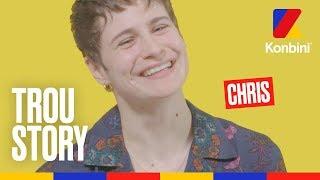 TROU STORY - CHRIS