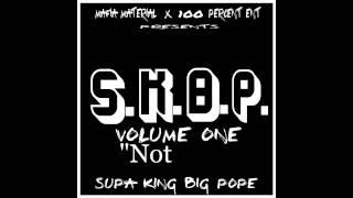 Not Enuf - Supaking Bigpope - SKBP