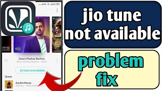 jio tune not available,unavailable solution | how to set jio tune which is not available