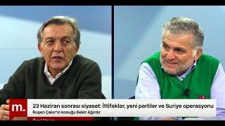 Bekir Ağırdır ile söyleşi: 23 Haziran sonrası siyaset-İttifaklar, yeni partiler ve Suriye operasyonu