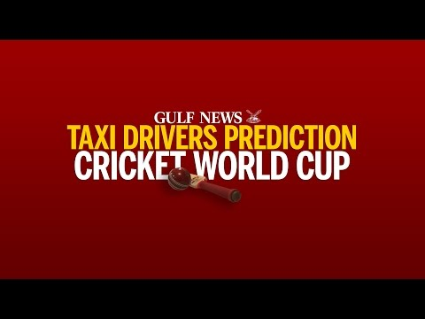Taxi drivers in Dubai tell us who will win the Cricket World Cup