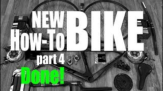 How-To Build a Bike from Scratch - part 4 - DONE! Cockpit Adjustment, Saddle, Pedals, Controls