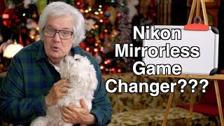 Nikon Mirrorless Camera Game Changer