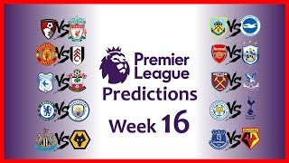 2018-19 PREMIER LEAGUE PREDICTIONS - WEEK 16
