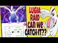My first LUGIA raid can we catch it??? ||Pokémon go