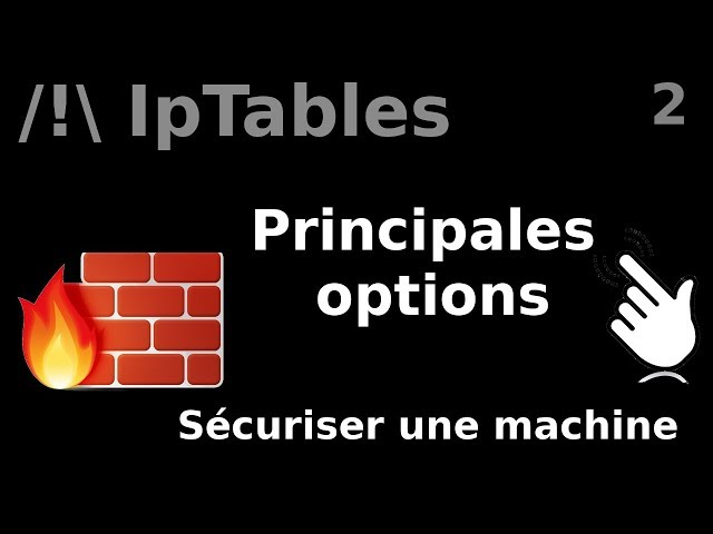 IPTABLES - 2. OPTIONS ET CHAINES