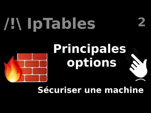 IpTables - 2. Les options et chaînes