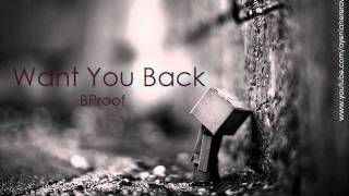 Download Want You Back - BProof [DL & Lyrics] MP3 song and Music Video