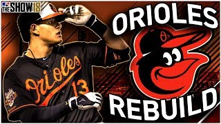 BALTIMORE ORIOLES REBUILD! | MLB the Show 18 Franchise Rebuild