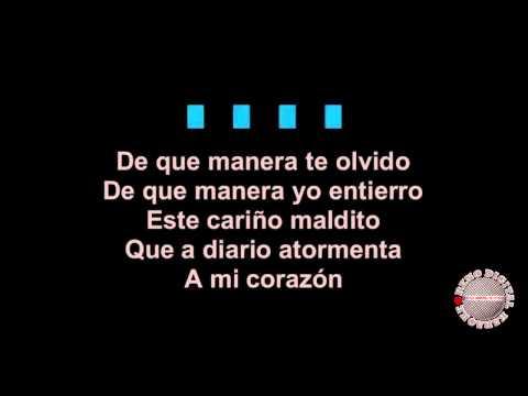 De que Manera te Olvido al Estilo de Vicente Fernandez Karaoke Version.mp4