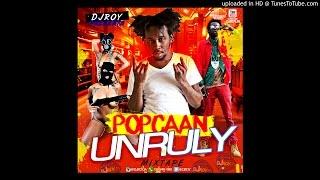 DJ ROY POPCAAN UNRULY MIXTAPE 2015