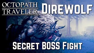 Octopath Traveler - Secret BOSS Fight Direwolf in the Forest of Purgation