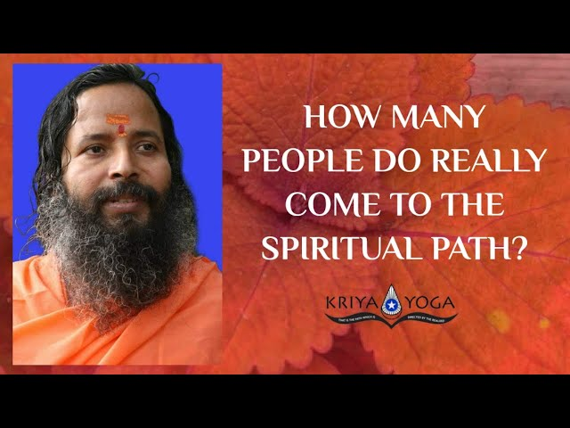 How Many People Do Really Come to the Spiritual Path?