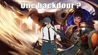 League of legend #5 : Une backdoor ?