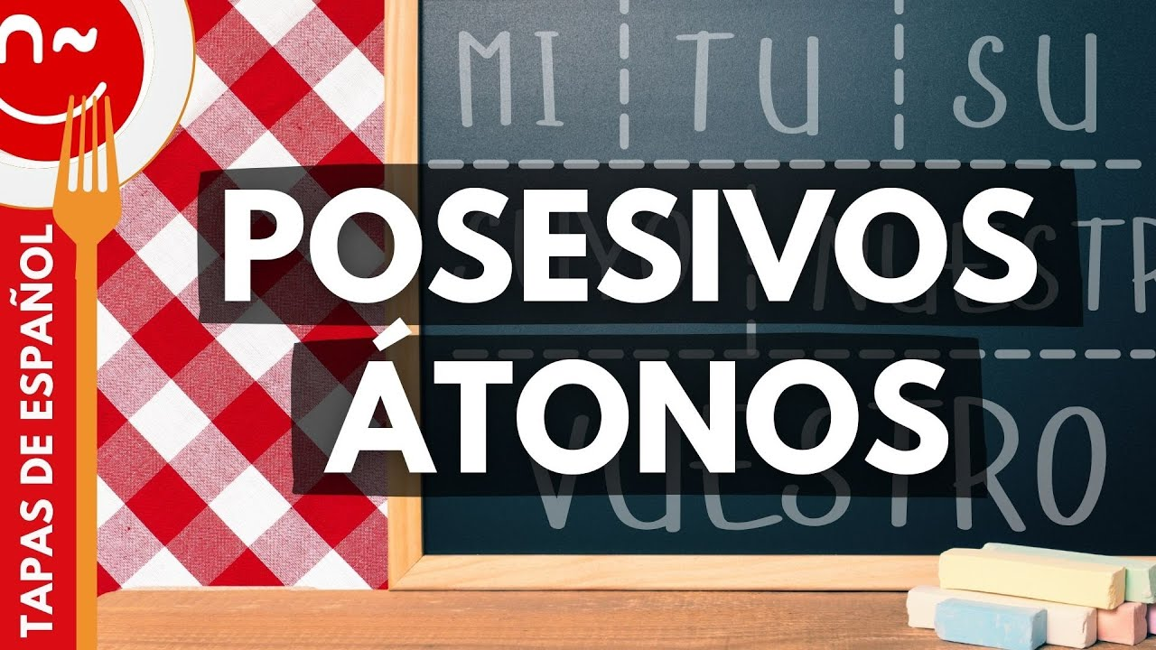 los posesivos possessive pronouns in spanish 1 2 youtube