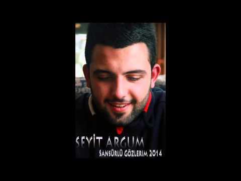 Seyit ARGUM - Sansürlü Gözlerim 2014