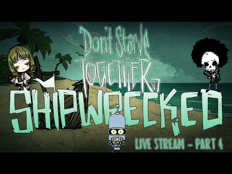 Don't Starve Together Shipwrecked - Live Stream from Twitch - Part 4 [EN]