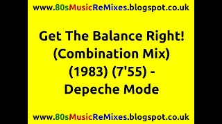 Get The Balance Right! (Combination Mix) - Depeche Mode | 80s Dance Music | 80s Club Mixes | 80s Pop