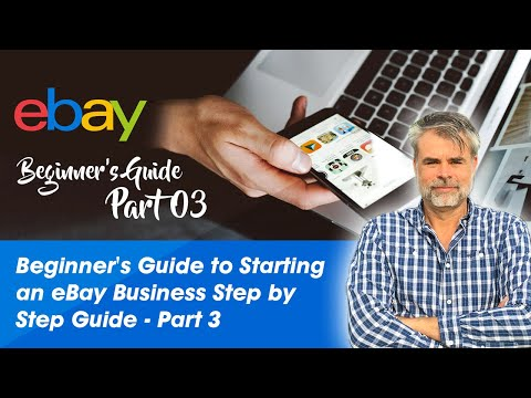 Beginner's Guide To Starting An EBay Business  2020  Step By Step Guide -  Part 3