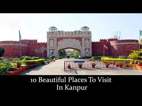 10 Beautiful Places To Visit In Kanpur